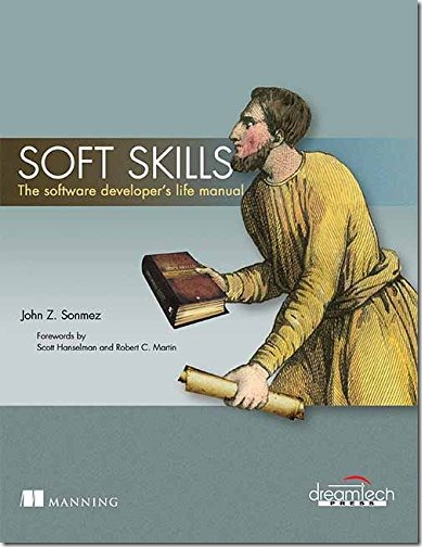Soft Skills - The Software developers's life manual